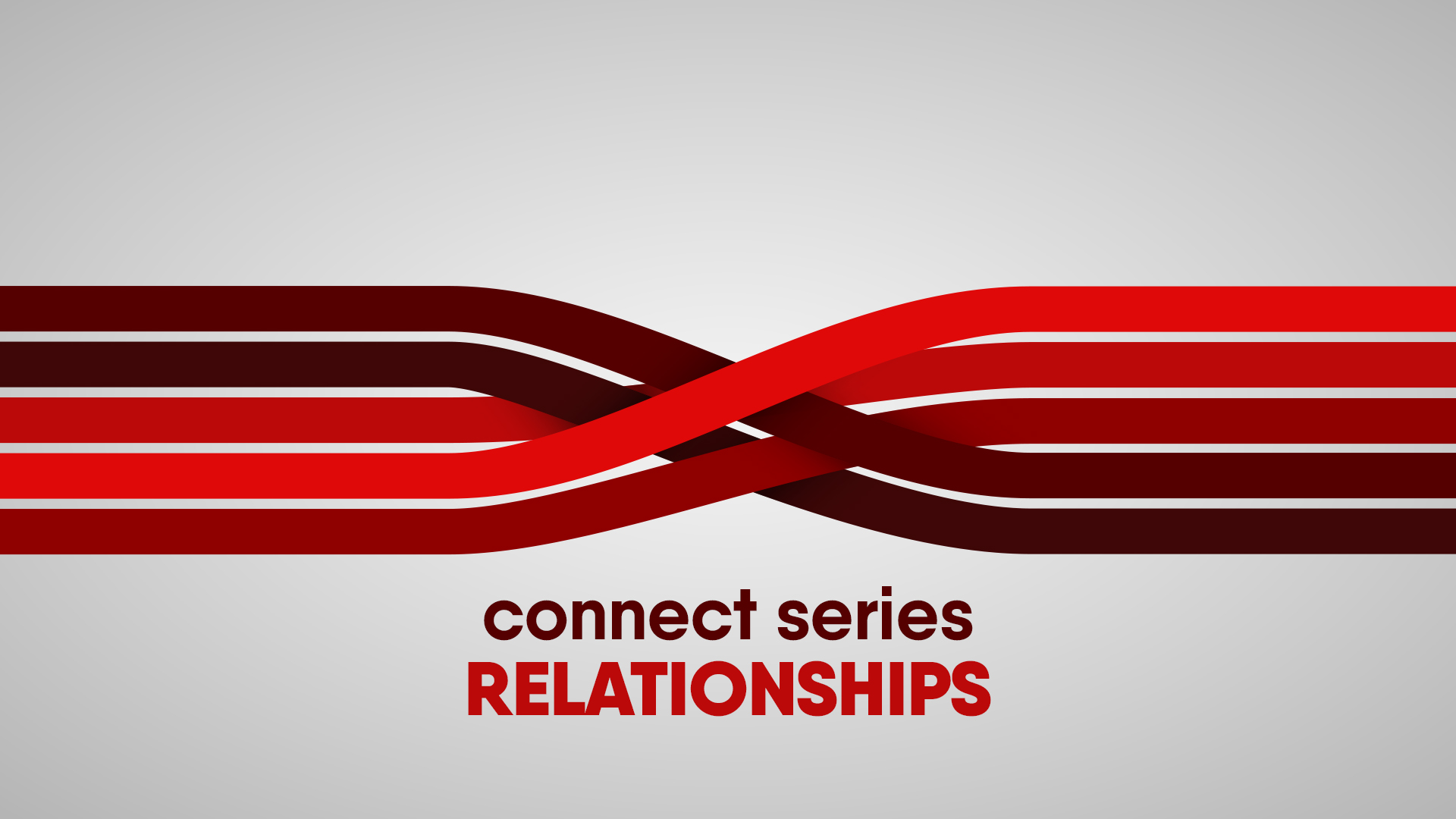 Connect Series - Relationship