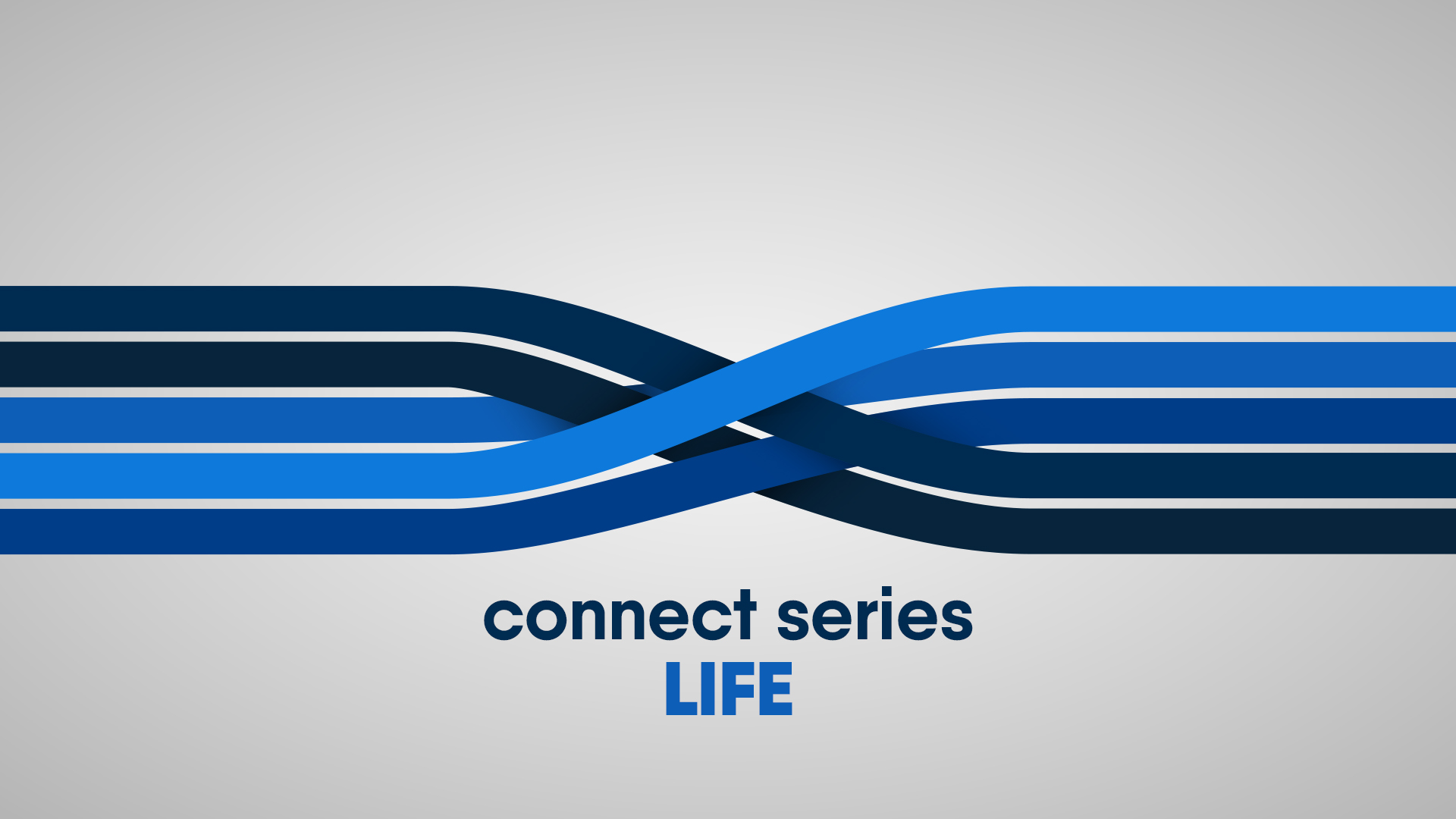 Connect Series - Life